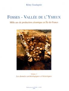 Fosses - Vallée de l'Ysieux - Volume 1