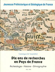 """Catalogue de l'exposition """"10 ans de recherches en Pays de France"""""""